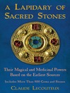 A Lapidary of Sacred Stones Their Magical and Medicinal Powers Based on the Earliest Sources by Claude Lecouteux eBook
